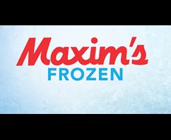MAXIM'S FROZEN